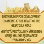 UNDP Conference – Partnership for Development Financing at the Heart of the Great Silk Road